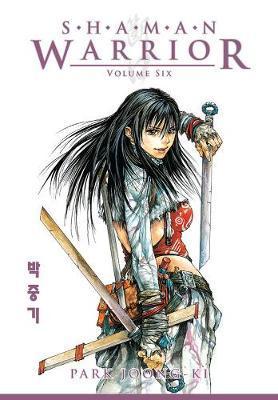 Shaman Warrior Volume 6 by Park Joong-Ki