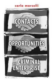 Contacts, Opportunities, and Criminal Enterprise by Carlo Morselli