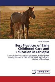 Best Practices of Early Childhood Care and Education in Ethiopia by Mekonnen Daniel
