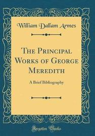 The Principal Works of George Meredith by William Dallam Armes image