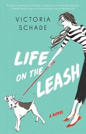 Life on the Leash by Victoria Schade image