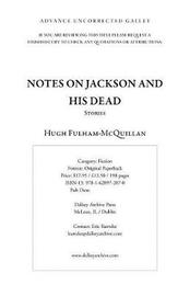 Notes on Jackson and His Dead by Hugh Fulham-McQuillan