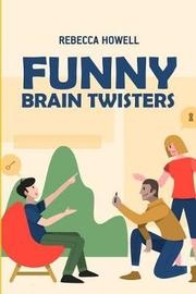 Funny Brain Twisters by Rebecca Howell