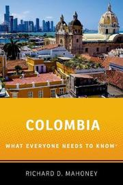 Colombia by Richard D. Mahoney