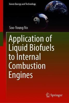 Application of Liquid Biofuels to Internal Combustion Engines by Soo-Young No