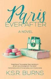 Paris Ever After by K S R Burns