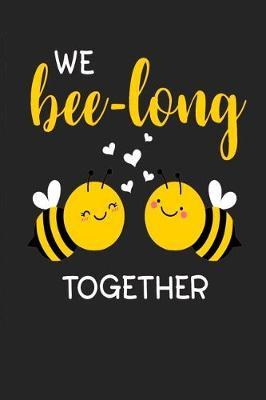 We Bee Long Together by Classic Gifts