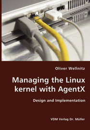 Managing the Linux Kernel with Agentx- Design and Implementation by Oliver Wellnitz