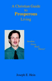 A Christian Guide to Prosperous Living by Joseph E. Hein image