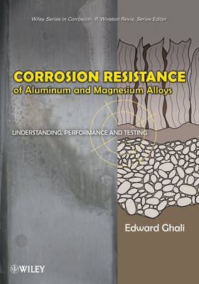 Corrosion Resistance of Aluminum and Magnesium Alloys by Edward Ghali