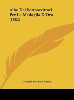 Albo Dei Sottoscrittori Per La Medaglia D'Oro (1882) by Giovanni Battista de Rossi