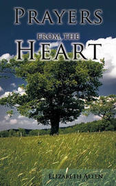 Prayers from the Heart by Elizabeth Allen