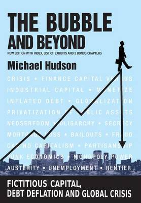 The Bubble and Beyond by Michael Hudson