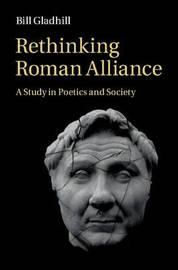 Rethinking Roman Alliance by Bill Gladhill image