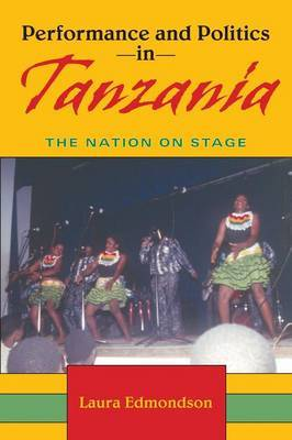 Performance and Politics in Tanzania by Laura Edmondson image