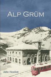 Alp Grum by John Howlett