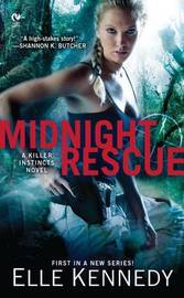 Midnight Rescue: Killer Instincts Book 1 by Elle Kennedy