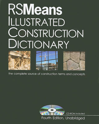 Means Illustrated Construction Dictionary, Fourth Edition, Unabridged (CD-ROM Included) by RSMeans