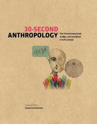 30-Second Anthropology by Simon Underdown
