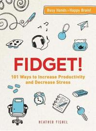 Fidget! by Heather Fishel
