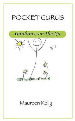 Pocket Gurus - Guidance on the Go by Maureen Kelly