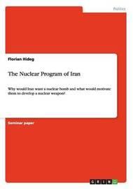 The Nuclear Program of Iran by Florian Hideg