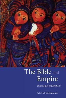 The Bible and Empire by R.S. Sugirtharajah