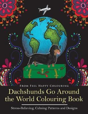 Dachshunds Go Around the World Colouring Book by Feel Happy Colouring