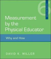 Measurement by the Physical Educator: Why and How by David K. Miller image