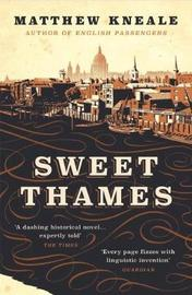 Sweet Thames by Matthew Kneale