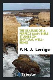 The Stature of a Perfect Man by P H J Lerrigo image
