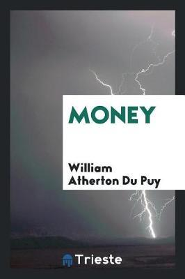 Money by William Atherton Du Puy