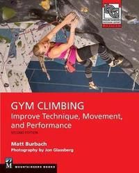 Gym Climbing 2e - eBook by Matt Burbach