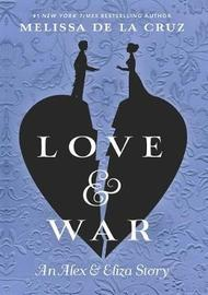 Love & War by Melissa De La Cruz