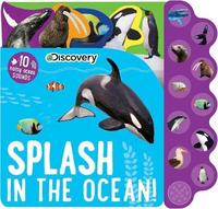 Discovery: Splash in the Ocean! by Editors Of Silver Dolphin Books
