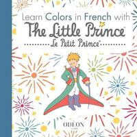 Learn Colors in French with the Little Prince by Antoine De Saint Exupery