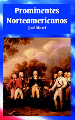 Prominentes Norteamericanos by Jose Marti image