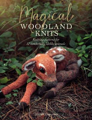 Magical Woodland Knits by Claire Garland