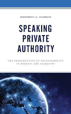 Speaking Private Authority by Roberto J. Flores