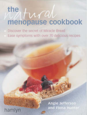 The Natural Menopause Cookbook: Ease Your Symptoms with Over 70 Delicious Recipes by Angie Jefferson image