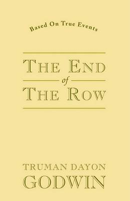 The End of the Row by Truman Dayon Godwin image