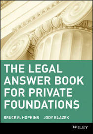 The Legal Answer Book for Private Foundations by Bruce R Hopkins