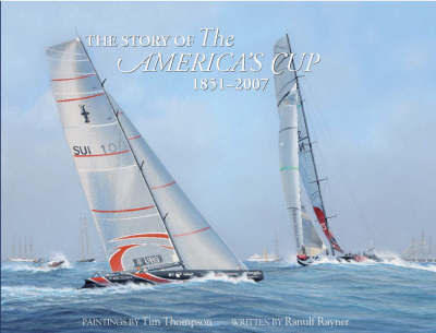 The Story of The America's Cup: 1851-2007 by Ranulf Rayner image