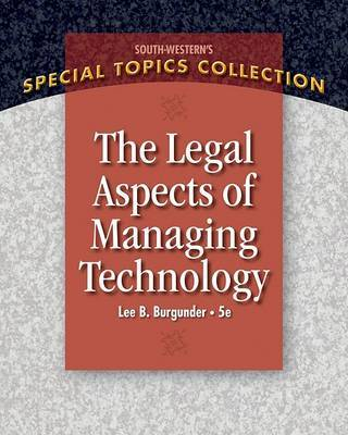 Legal Aspects of Managing Technology by Lee Burgunder