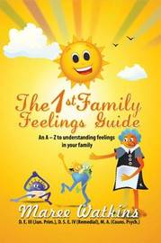 The 1st Family Feelings Guide by Maree Watkins