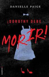 Dorothy Debe Morir by Danielle Paige