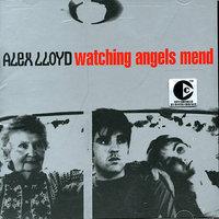 Watching Angels Mend by Alex Lloyd image