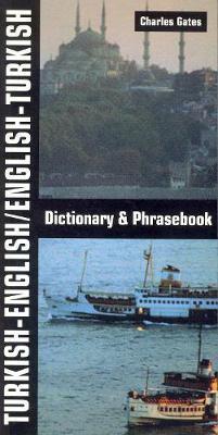 Turkish-English / English-Turkish Dictionary & Phrasebook by Charles Gates image