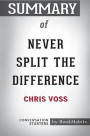 Summary of Never Split the Difference by Chris Voss by Bookhabits image