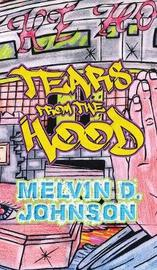 Tears from the Hood by Melvin D Johnson image